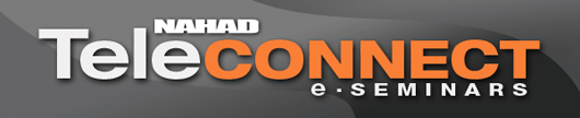 NAHAD TeleCONNECT - Monthly Online Seminars